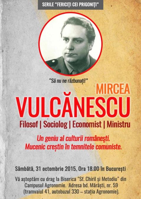 serile-fcp-mircea-vulcanescu-mucenic-crestin-in-temnitele-comuniste-bucuresti-2015